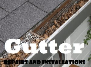 Gutter Repairs & Installation