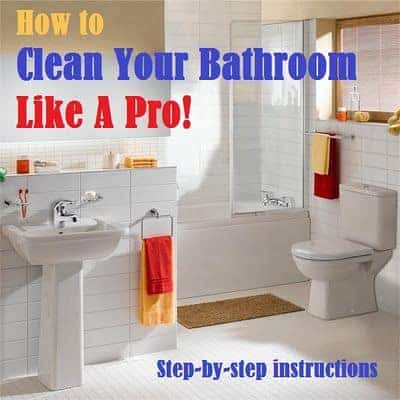 How To Get A Clean Bathroom in 10 Easy Steps (And Half The Time!)